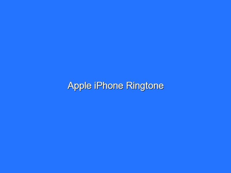 Apple iPhone Ringtone