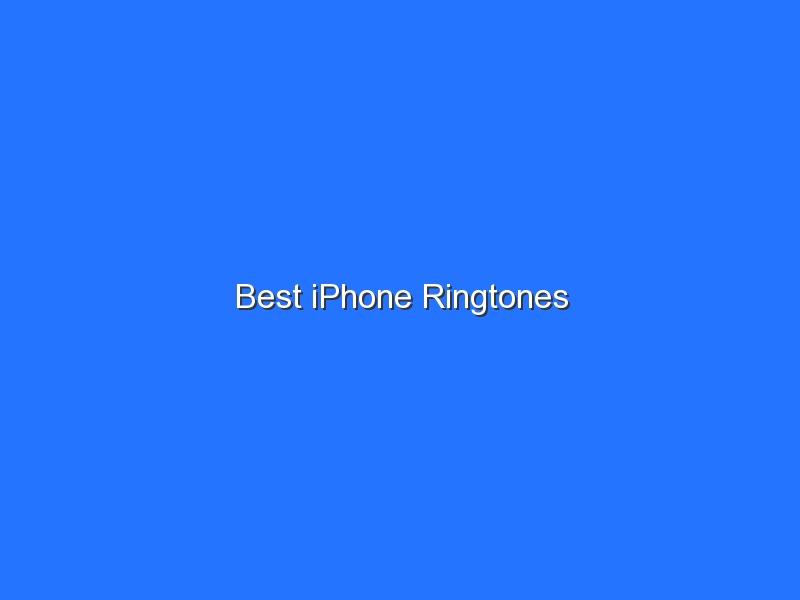 Best iPhone Ringtones