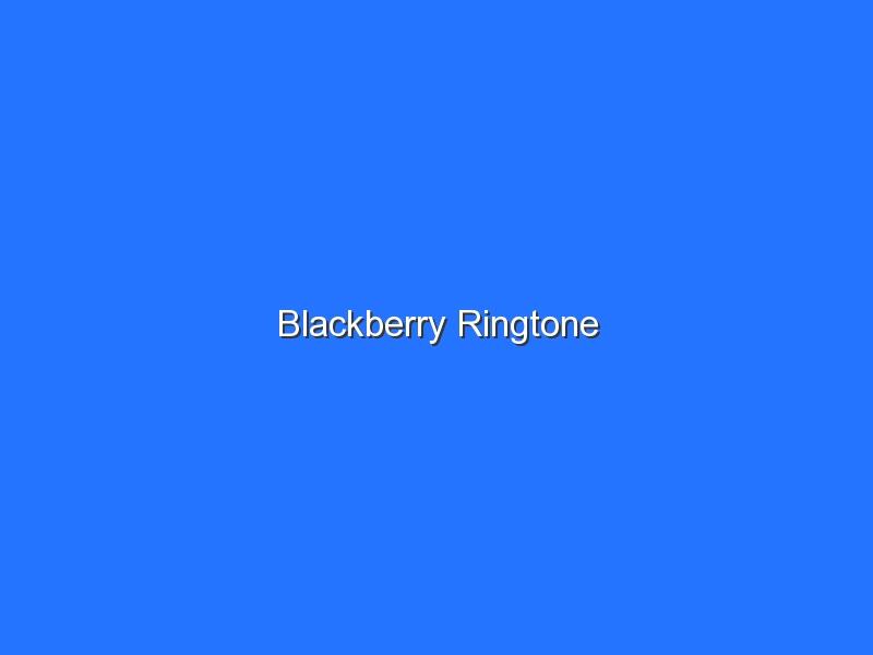 Blackberry Ringtone