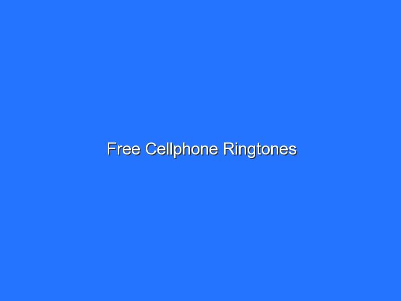 Free Cellphone Ringtones