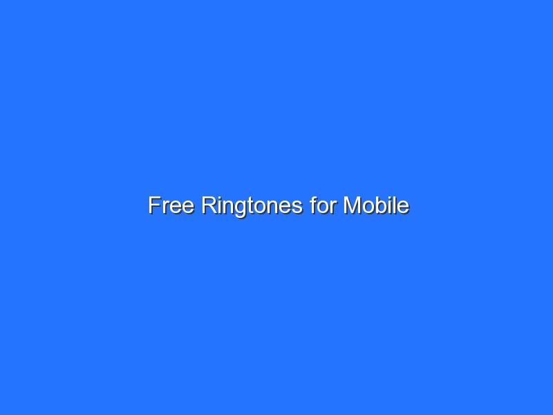 Free Ringtones for Mobile