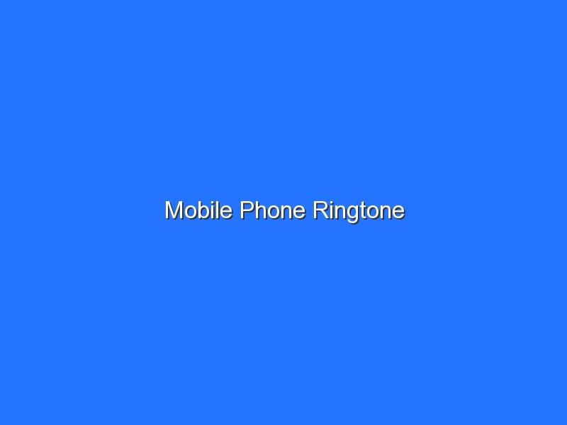 Mobile Phone Ringtone