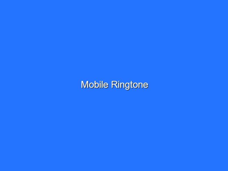 Mobile Ringtone
