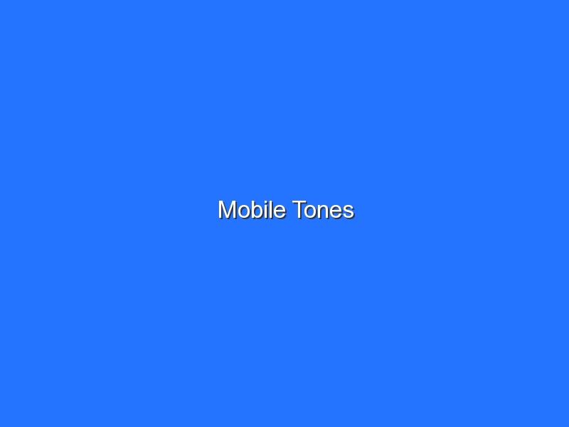 Mobile Tones