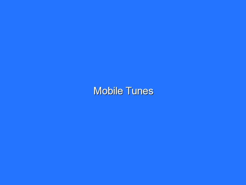 Mobile Tunes
