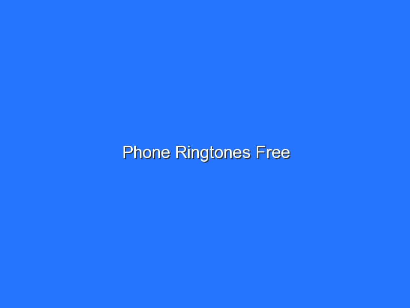 Phone Ringtones Free