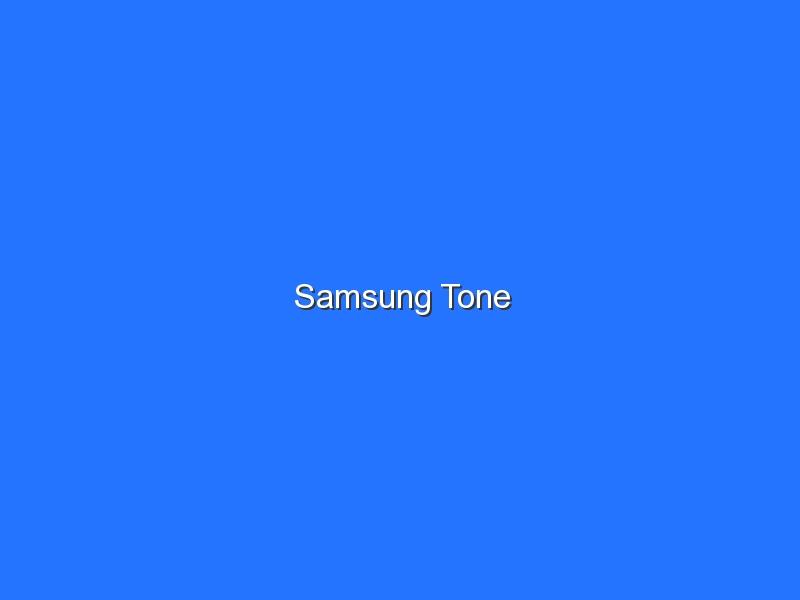 Samsung Tone